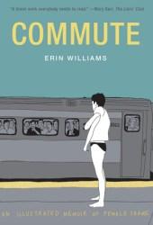 Commute: An Illustrated Memoir of Female Shame Pdf Book