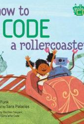 How to Code a Rollercoaster (How to Code with Pearl & Pascal, #2) Pdf Book