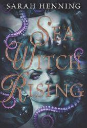 Sea Witch Rising (Sea Witch, #2) Pdf Book