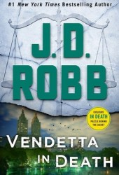 Vendetta in Death (In Death, #49) Pdf Book