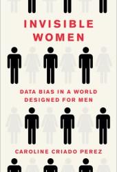 Invisible Women: Data Bias in a World Designed for Men Book Pdf