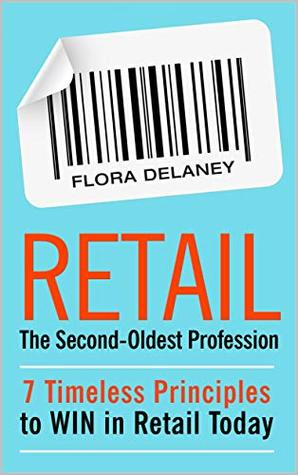 Retail The Second-Oldest Profession by Flora Delaney