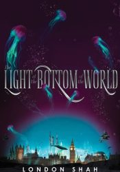 The Light at the Bottom of the World (Light the Abyss, #1) Pdf Book