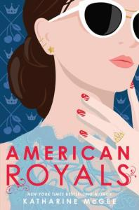 Fresh Fridays: American Royals by Katharine McGee