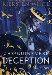 The Guinevere Deception (Camelot Rising, #1) Book by Kiersten White