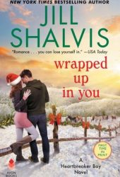 Wrapped Up in You (Heartbreaker Bay, #8) Book Pdf
