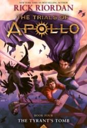 The Tyrant's Tomb (The Trials of Apollo, #4) Pdf Book