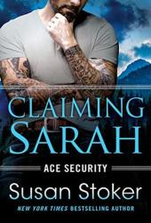Claiming Sarah (Ace Security, #5) Book Pdf