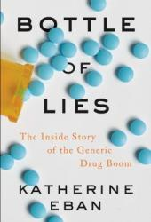 Bottle of Lies: The Inside Story of the Generic Drug Boom Pdf Book