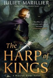 The Harp of Kings (Warrior Bards, #1) Pdf Book