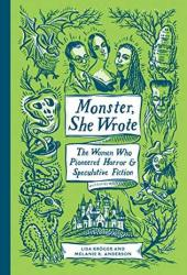 Monster, She Wrote: The Women Who Pioneered Horror and Speculative Fiction Pdf Book