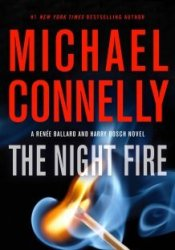 The Night Fire (Harry Bosch #22; Renée Ballard, #3; Harry Bosch Universe, #32) Book by Michael Connelly