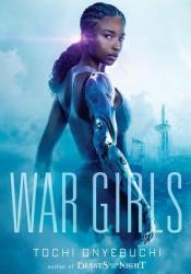 War Girls (War Girls, #1) Book by Tochi Onyebuchi