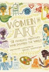 Women in Art: 50 Fearless Creatives Who Inspired the World Pdf Book