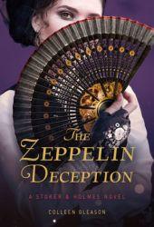 The Zeppelin Deception (Stoker & Holmes, #5) Pdf Book