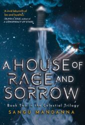 A House of Rage and Sorrow (The Celestial Trilogy, #2) Pdf Book