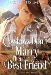 Cowboys Don't Marry Their Best Friend (Sweet Water Ranch #1) Book Pdf