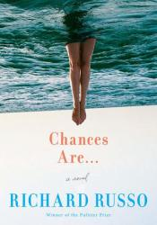 Chances Are... Book by Richard Russo