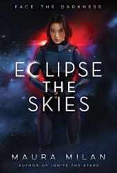 Eclipse the Skies (Ignite the Stars, #2) Pdf Book