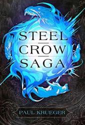 Steel Crow Saga (Steel Crow Saga, #1) Pdf Book