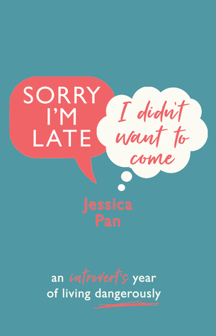 Book Review: Sorry I'm Late, I Didn't Want to Come by Jessica Pan