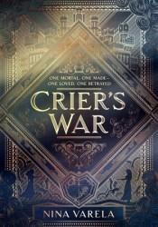 Crier's War (Crier's War, #1) Book by Nina Varela