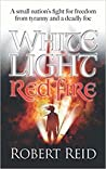 White Light Red Fire