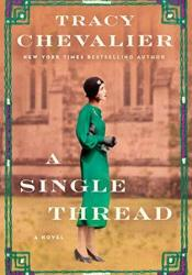 A Single Thread Book by Tracy Chevalier