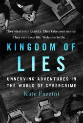 Kingdom of Lies: Unnerving Adventures in the World of Cybercrime Pdf Book