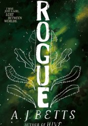 Rogue (Hive #2) Book by A.J. Betts