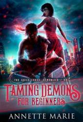 Taming Demons for Beginners (The Guild Codex: Demonized #1) Pdf Book