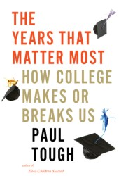 The Years That Matter Most: How College Makes or Breaks Us Pdf Book