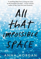 All That Impossible Space Book by Anna  Morgan