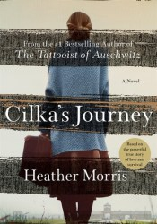 Cilka's Journey (The Tattooist of Auschwitz, #2) Book by Heather   Morris