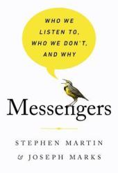 Messengers: Who We Listen To, Who We Don't, and Why Pdf Book