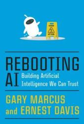 Rebooting AI: Building Artificial Intelligence We Can Trust Pdf Book
