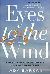 Eyes to the Wind: A Memoir of Love and Death, Hope and Resistance Pdf Book