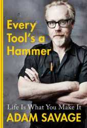 Every Tool's a Hammer: Life Is What You Make It Book Pdf