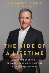The Ride of a Lifetime: Lessons Learned from 15 Years as CEO of the Walt Disney Company Pdf Book