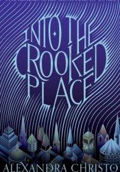 Into the Crooked Place (Into the Crooked Place, #1) Pdf Book