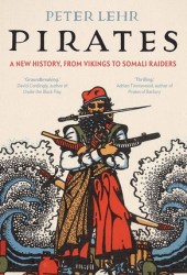 Pirates: A New History, from Vikings to Somali Raiders Pdf Book