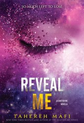 Reveal Me (Shatter Me #5.5) Book Pdf