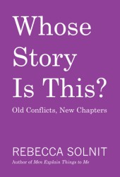 Whose Story Is This? Old Conflicts, New Chapters Pdf Book