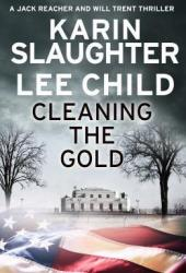 Cleaning the Gold (Jack Reacher, #23.6) Book Pdf