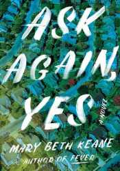 Ask Again, Yes Book by Mary Beth Keane
