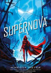 Supernova (Renegades, #3) Book by Marissa Meyer
