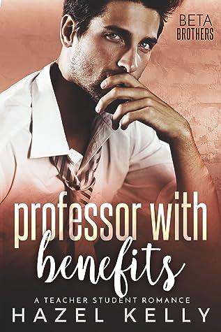 Professor with Benefits (Beta Brothers #3)