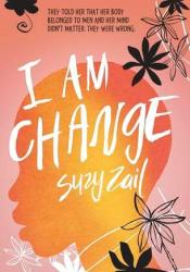 I Am Change Book by Suzy Zail
