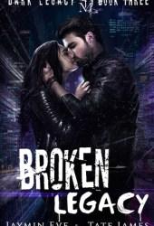 Broken Legacy (Dark Legacy, #3) Book Pdf