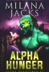 Alpha Hunger (Alpha Hordesmen, #1) Pdf Book